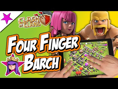 Clash of Clans - Four Finger Barch Technique