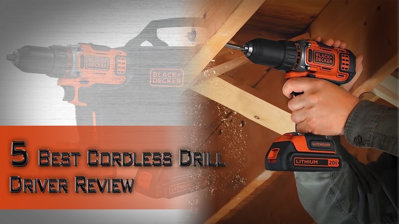 5 Best Cordless Drill Driver Review Best Power Drill 2018 Top