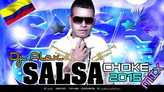 Salsa choke shoke 2015 Lo mas Sonado Mix Dj Alex Company