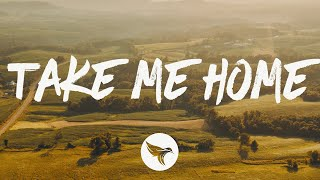 Restless Road & Kane Brown - Take Me Home (Lyrics)