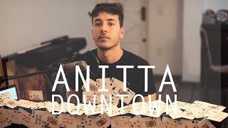 Anitta ft. J Balvin - Downtown (Acoustic Cover)