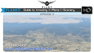 [X-Plane] Guide to Amazing X-Plane 11 Scenery   Episode 3    HD Mesh Scenery v4 and Ortho4XP