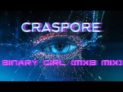 CRASPORE - binary girl (MxB MiX)