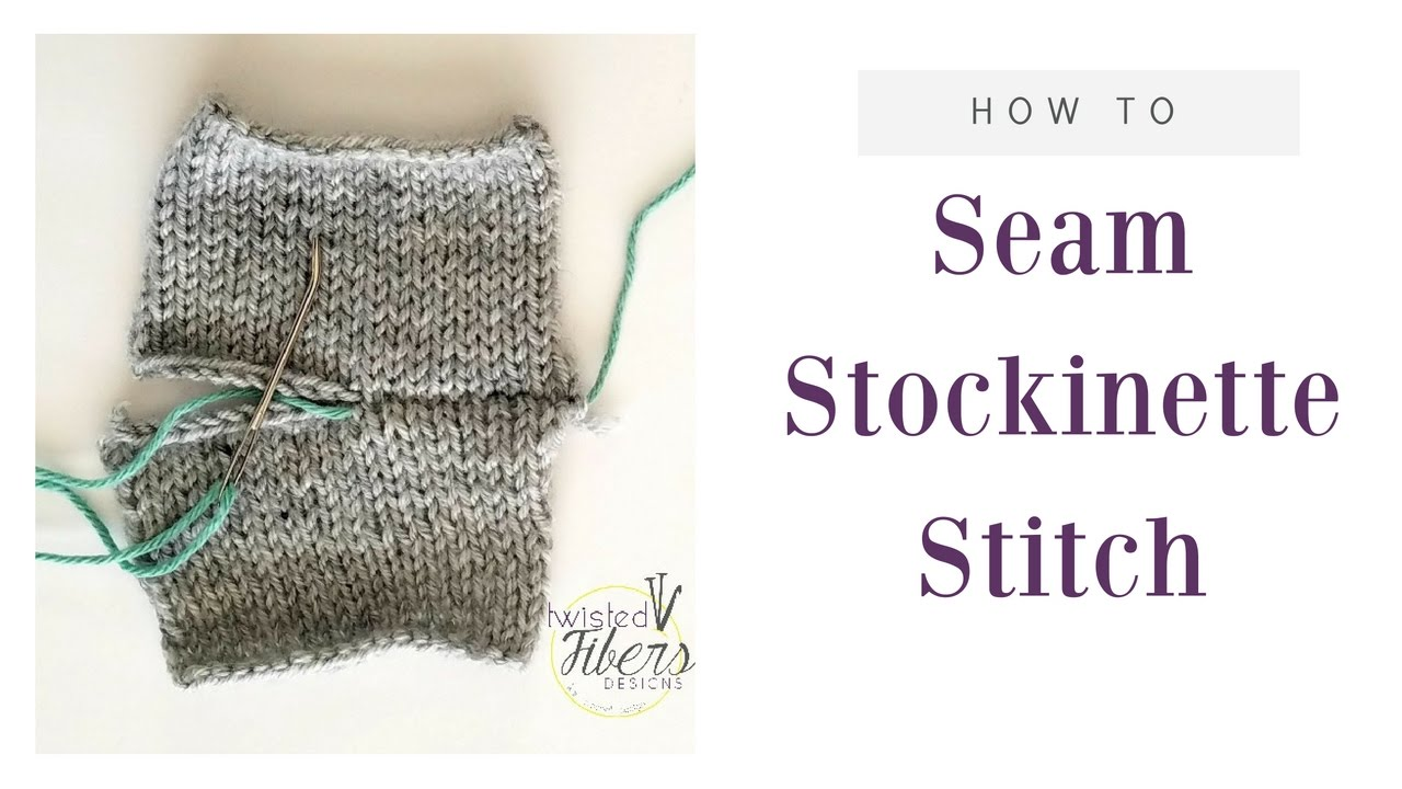 How to Seam Stockinette Stitch When Knitting-Horizontal Seam - YouTube