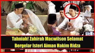 Tahniah! Zahirah Macwilson Selamat Bergelar Isteri Aiman Hakim Ridza