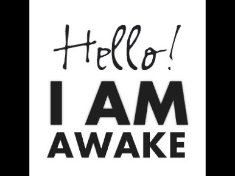 What does it mean to be Awake