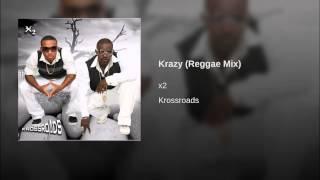 Krazy (Reggae Mix)