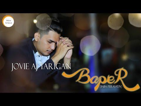Lagu Karo Terbaru : Jovie AJ Tarigan - BAPER (Baba Perasa'en)