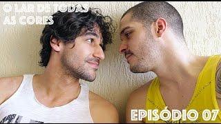 O Lar de Todas as Cores - Série Gay - Episódio 07