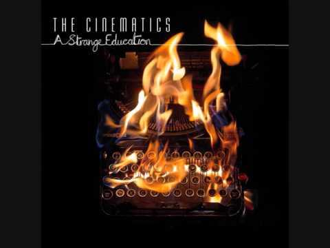 The Cinematics - A Strange Education [Full Album]