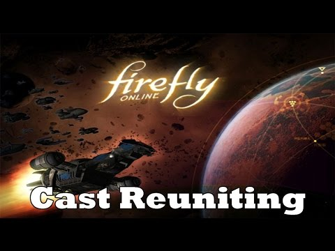 Firefly Online - Cast Reuniting For MMO