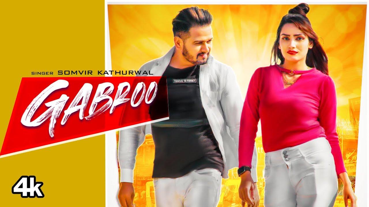 "Somvir Kathurwal ""Gabroo"" New Haryanvi Video Song 2020 Feat. Mandeep Rana, Rechal Sharma"
