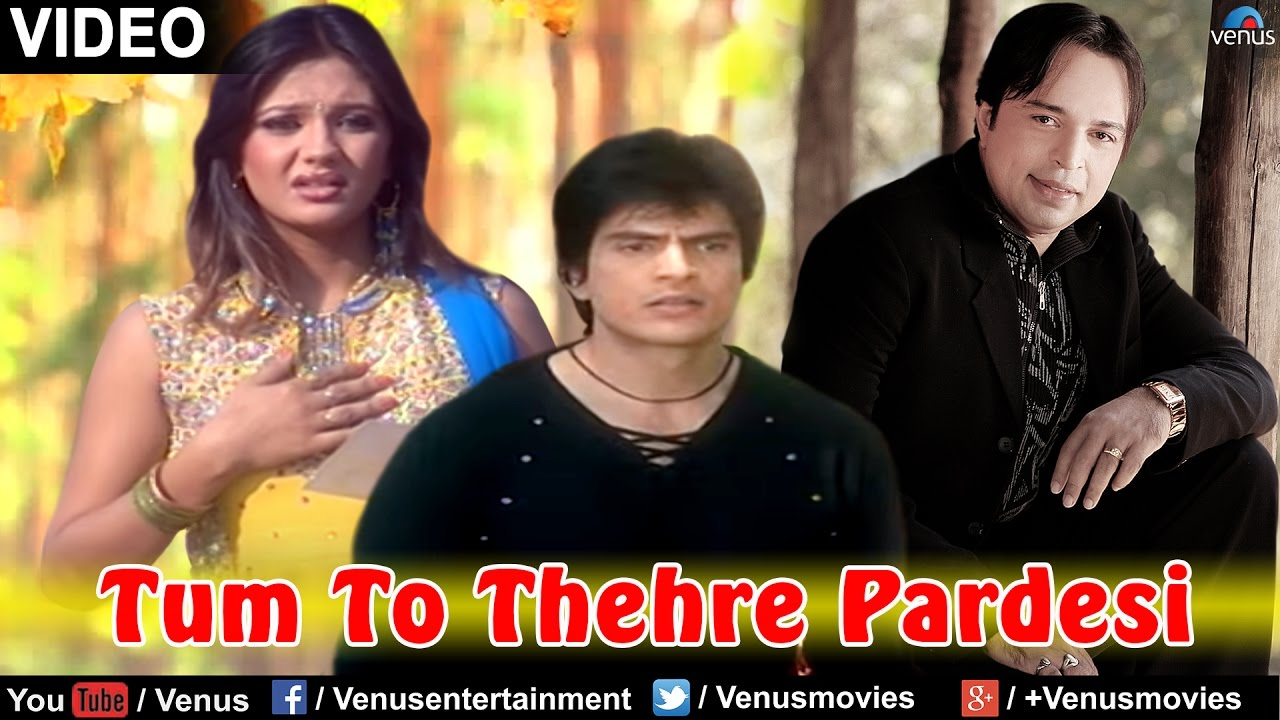 Tum to thehre pardesi song download altaf raja djbaap. Com.