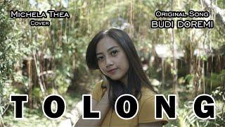 TOLONG ( BUDI DOREMI ) - MICHELA THEA COVER