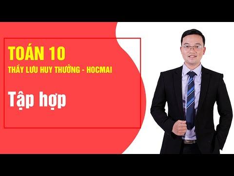 Tập hợp - Toán 10 | Thầy Lưu Huy Thưởng - Khóa Học Tốt 10