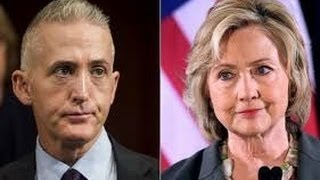 trey gowdy james comey clears clinton again after second fbi email probe