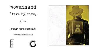 Watch Wovenhand Five By Five video