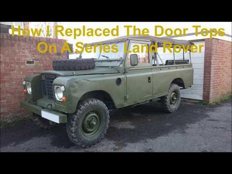 How I Replaced/Rebuilt Series 3 Land Rover Door Tops