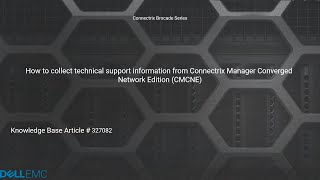 Connectrix Brocade Series: How to Collect Technical Support Information from CMCNE