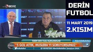 (..) Derin Futbol 11 Mart 2019 Kısım 2/6 - Beyaz TV