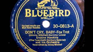 Erskine Hawkins & His Orch. (Jimmy Mitchell). Don´t Cry, Baby(Bluebird 30-0813, 1942)