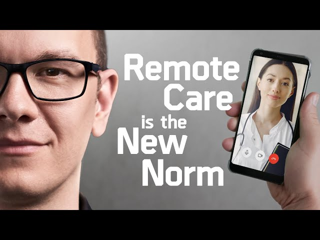 Get Used To It: Remote Care Is The New Norm / Episode 20 - The Medical Futurist