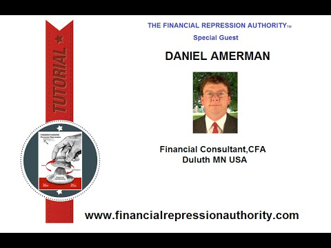 FINANCIAL REPRESSION AUTHORITY - PODCAST - w/Daniel Amerman