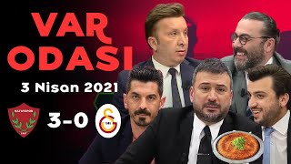 Hatayspor 3 - 0 Galatasaray - Ertem Şener ile VAR Odası - 3 Nisan 2021