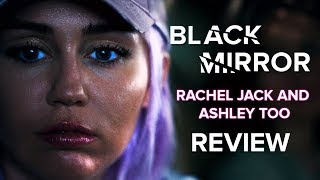 Black Mirror Season 5: Rachel Jack and Ashley Too Review
