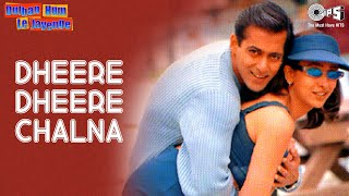 Dheere Dheere Chalna - Dulhan Hum Le Jayenge | Salman & Karisma | Alka Yagnik & Sonu Nigam