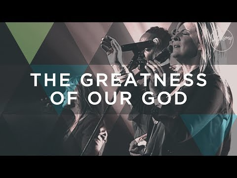 The Greatness Of Our God - Hillsong Worship
