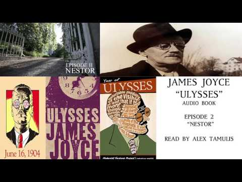 ULYSSES (Audiobook) - Episode II - Nestor - Read by Alex Tamulis