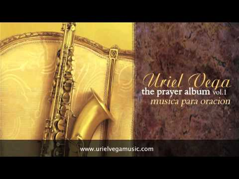 BLESSED ASSURANCE - Instrumental - Uriel Vega - CALMING MUSIC FOR PRAYER, HEALING, SOAKING