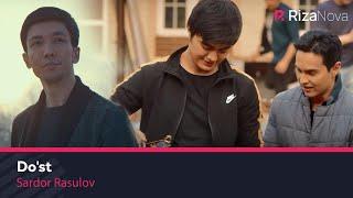 Sardor Rasulov - Do'st (Official Music Video) 2020