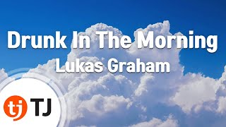 [TJ노래방] Drunk In The Morning - Lukas Graham() / TJ Karaoke