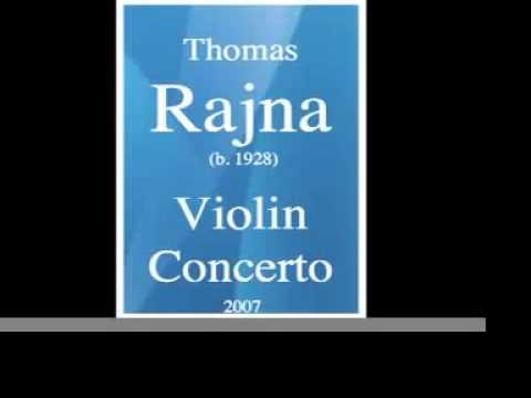 Thomas Rajna (b. 1928) : Concerto for violin and orchestra (2007)