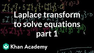 Laplace transform to solve an equation | Laplace transform | Differential Equations | Khan Academy