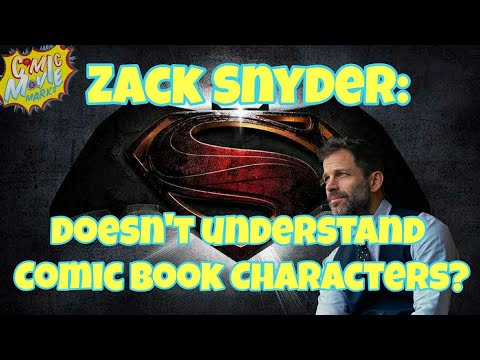Zack Snyder Myths: He Doesn't Understand Comic Book Characters?