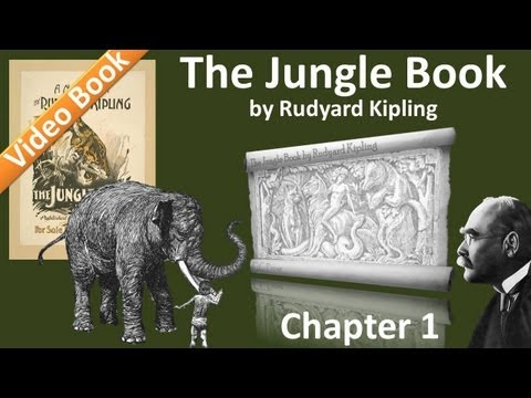 The Jungle Book by Rudyard Kipling - Chapter 01 - Mowgli's Brothers | Hunting-Song