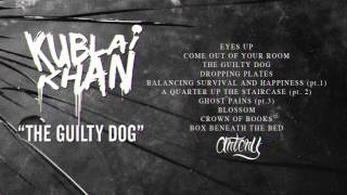 KUBLAI KHAN - The Guilty Dog