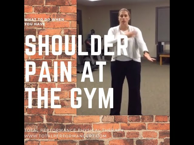 What to do if you have shoulder pain at the gym | Total Performance Physical Therapy | 215.997.9898