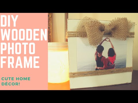 Easy and Fast Gift Idea!  Adorable, DIY Wood Photo Frame!
