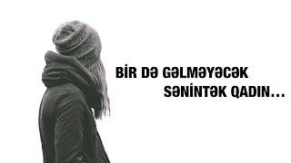 Xəzər Süleymanlı - Bir də gəlməyəcək sənintək qadın