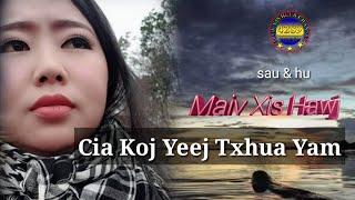 Cia Koj Yeej Txhua Yam by Maiv xis Hawj new song 2019 2020