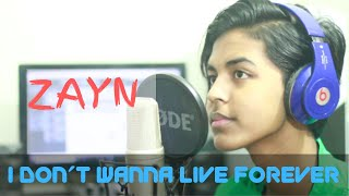 Zayn I Don 39 t Wanna Live Forever Solo Version Cover by Sahil Sanjan.mp3