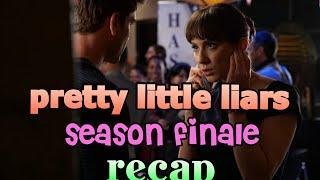 Pretty Little Liars Season 6 Episode 20 Hush Hush Sweet Liars Recap