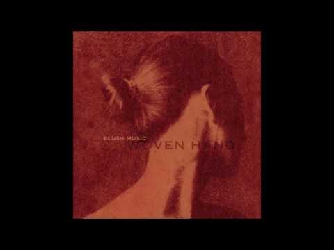 Woven Hand - Blush Music (2003) (Full Album)