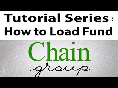 Chain Group Tutorial Series - How to Load Fund on your Account
