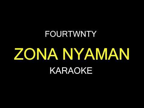 ZONA NYAMAN - Fourtwnty (Karaoke/Lirik0