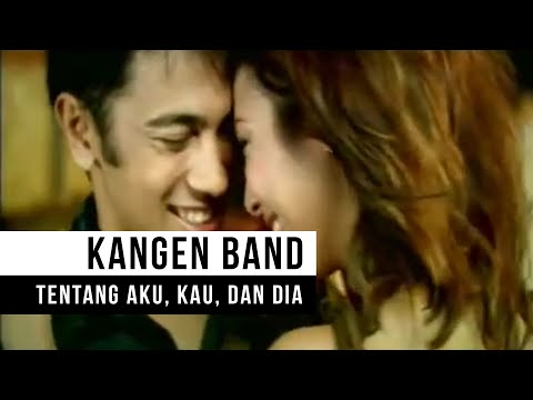KANGEN Band - Tentang Aku, Kau & Dia (Official Music Video)